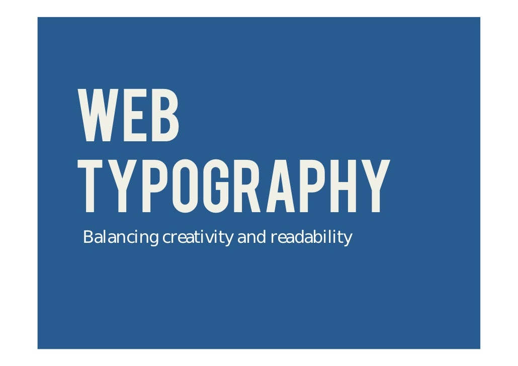 WEB TYPOGRAPHY Balancing creativity and readability