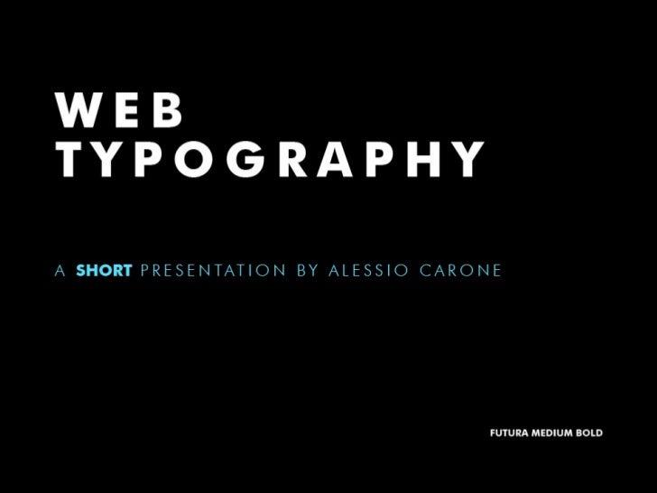 """Web typography. A short presentation"" por @Littlemad"