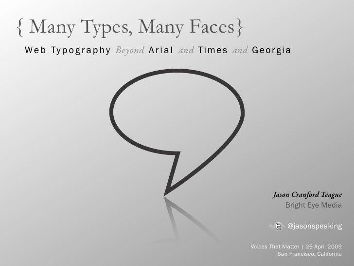 { Many Types, Many Faces}  W e b Ty p o g r a p h y Beyond A r i a l and T i m e s and G e o r g i a                      ...