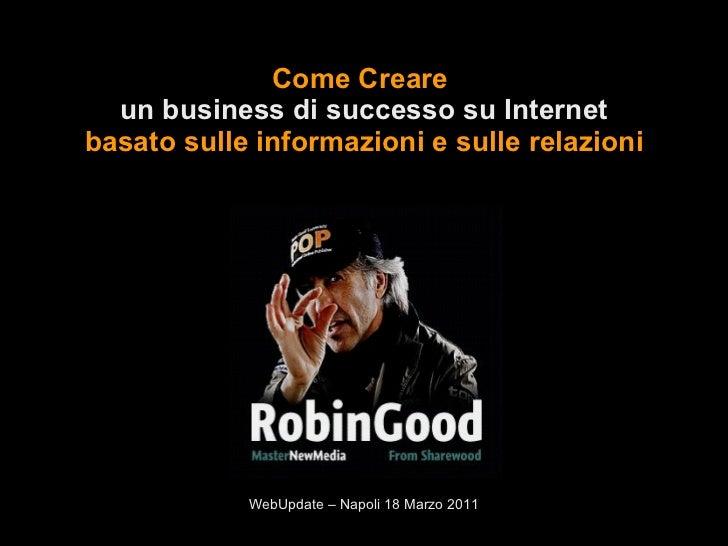Come Creare Un Business di Successo su Internet - WebUpdate 2011 - Napoli
