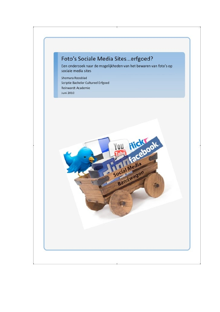 Foto's Sociale Media Sites..........erfgoed?  Een onderzoek naar de mogelijkheden van het bewaren van foto's op sociale me...