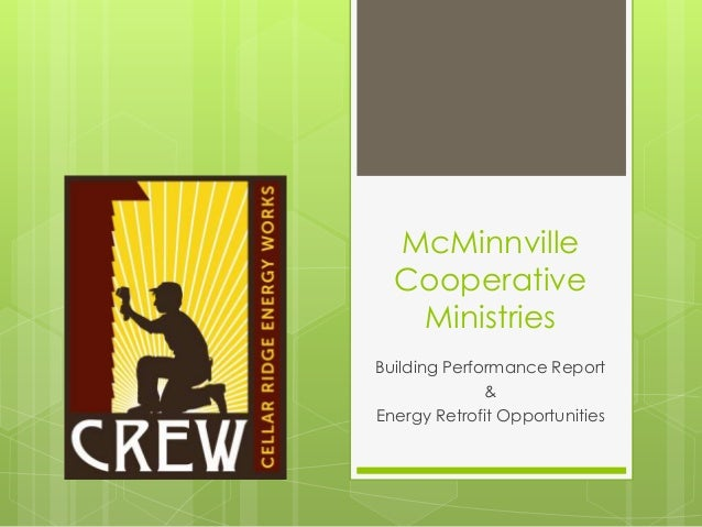 McMinnville  Cooperative   MinistriesBuilding Performance Report              &Energy Retrofit Opportunities