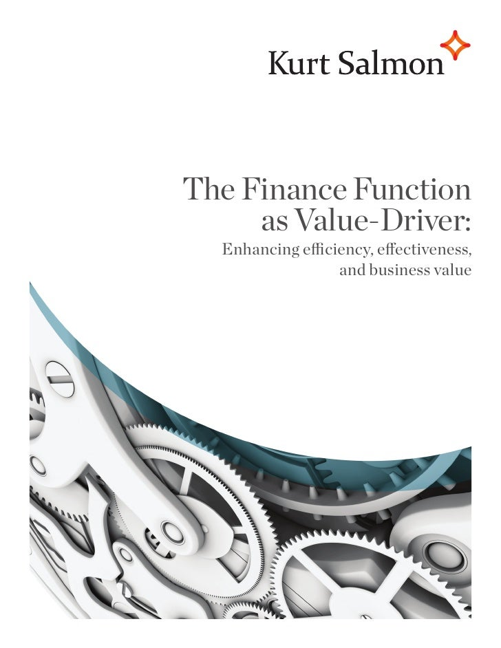 The Finance Function     as Value-Driver:  Enhancing efficiency, effectiveness,                  and business value