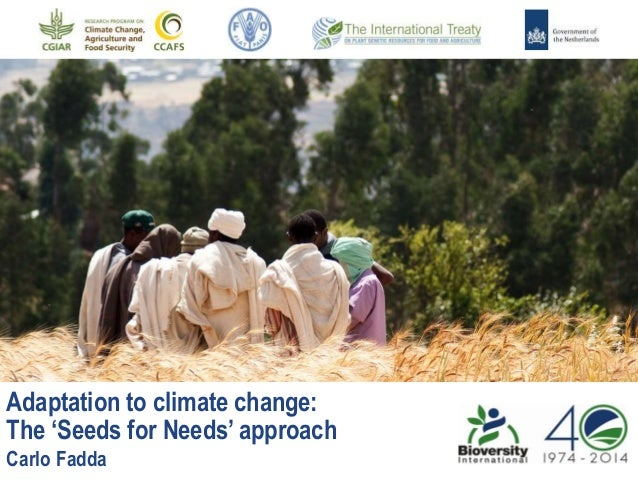 Adaptation to climate change: The 'Seeds for Needs' approach