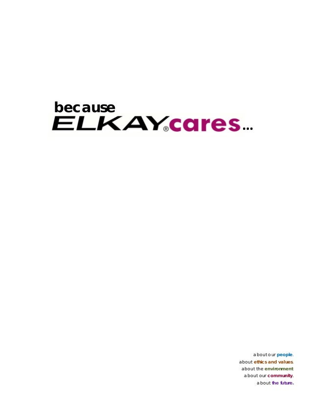 Elkay's Values are at                                            the heart of our culture                                 ...