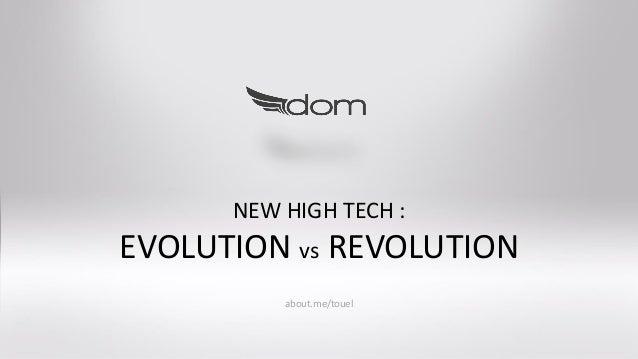 New Technologies : Evolution Vs Revoluion