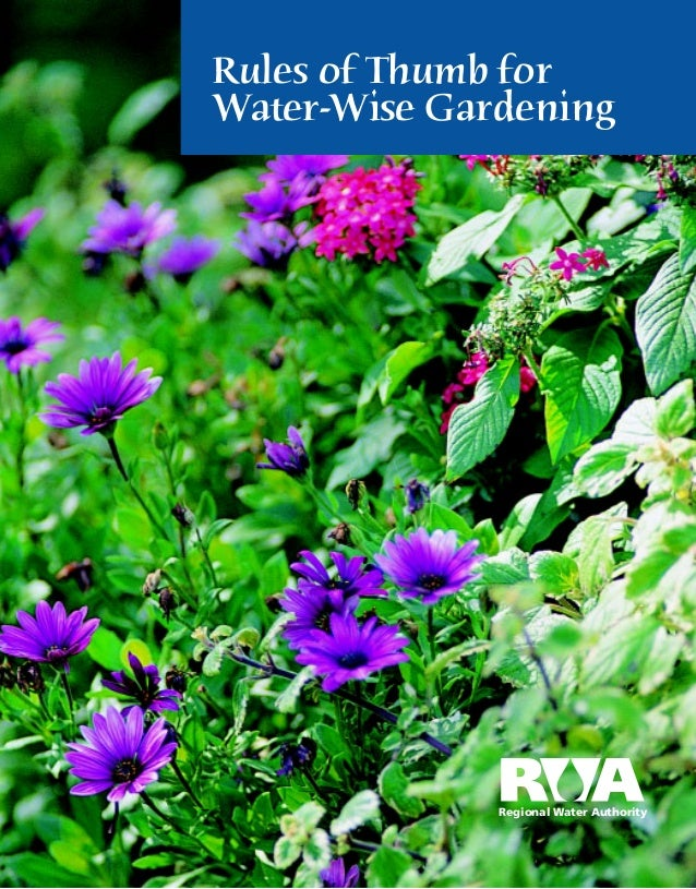 Rules of Thumb forWater-Wise Gardening              Regional Water Authority