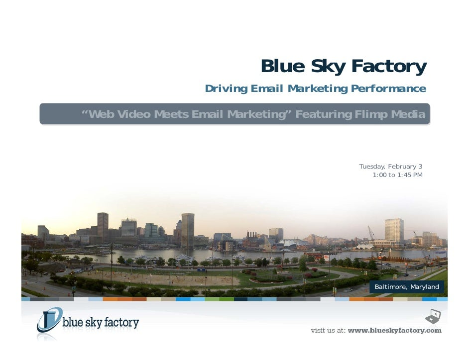 "Blue Sky Factory                    Driving Email Marketing Performance  ""Web Video Meets Email Marketing"" Featuring Flimp..."