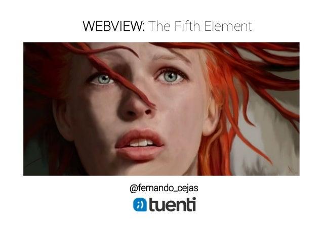 """""""WebView, the fifth element"""" por @fernando_cejas"""