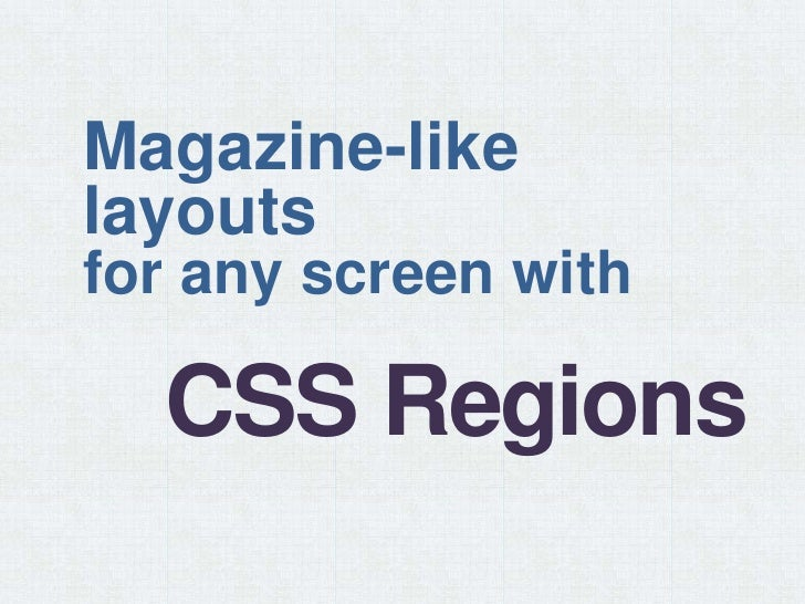 Magazine-likelayoutsfor any screen with  CSS Regions