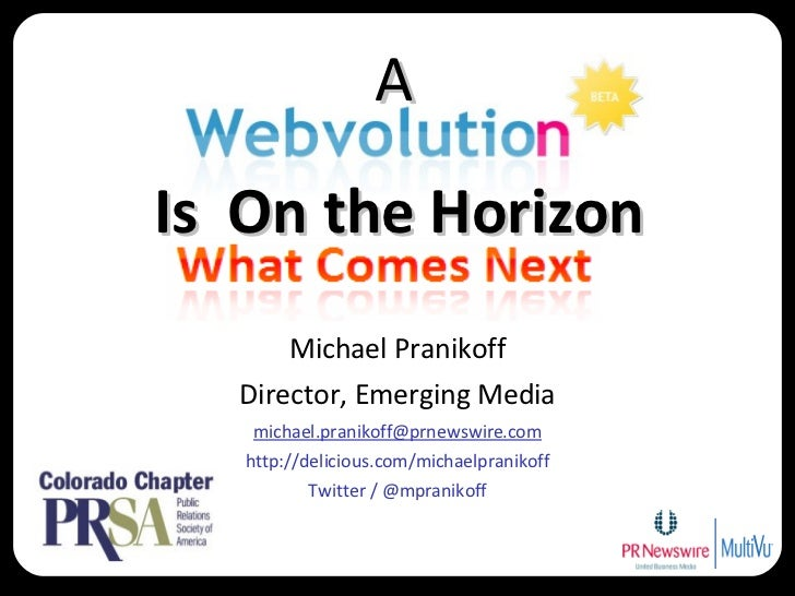 A Webvolution in on the Horizon - What's Next -  PRSA Colorado Member Retreat 11-14-08   No Animation