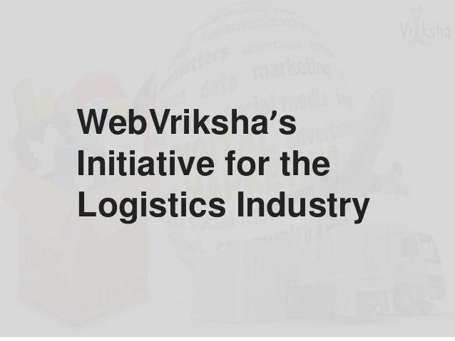 WebVriksha'sInitiative for theLogistics Industry