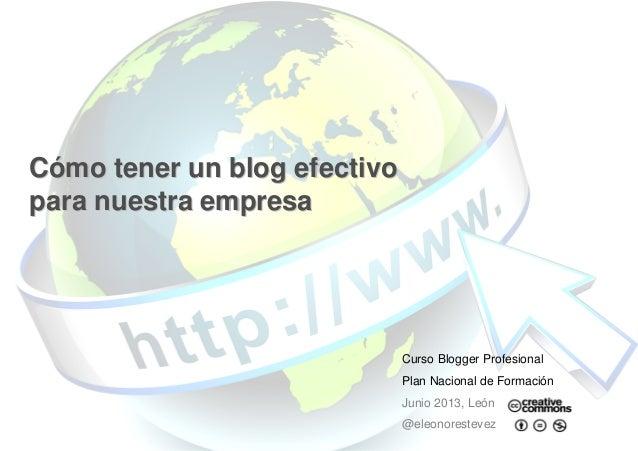 Curso Blogger Profesional Plan Nacional de Formación Junio 2013, León @eleonorestevez CCóómomo tenertener unun blog eblog ...