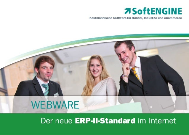 Kaufmännische Software für Handel, Industrie und eCommerce  WEBWARE Der neue ERP-II-Standard im Internet