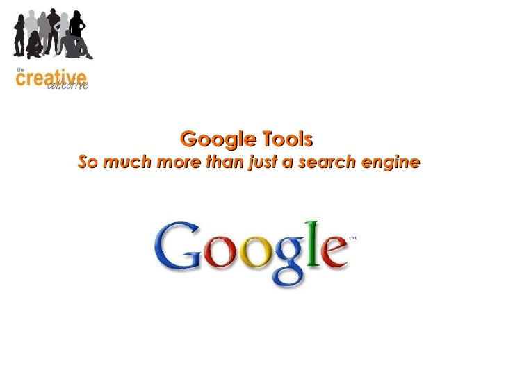 Google Tools  So much more than just a search engine