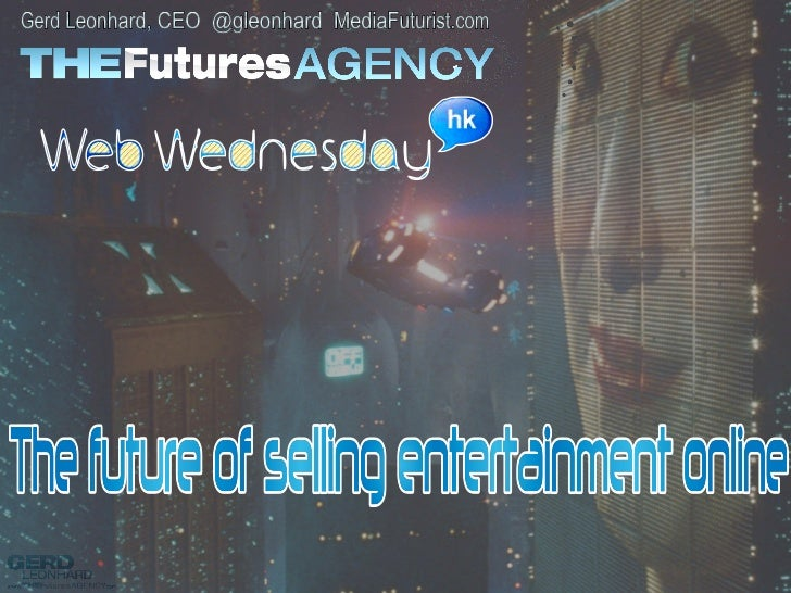 Selling Entertainment Online: The Future (WebWednesday Hong Kong)