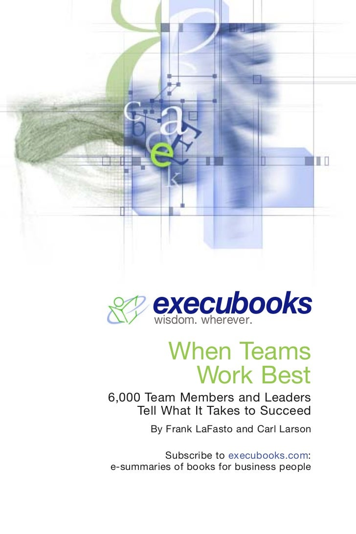 execubooks        wisdom. wherever.           When Teams            Work Best6,000 Team Members and Leaders     Tell What ...