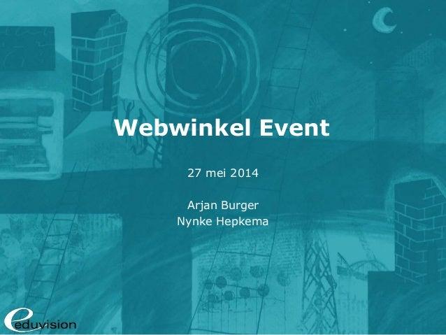 Webwinkel Event 27 mei 2014 Arjan Burger Nynke Hepkema