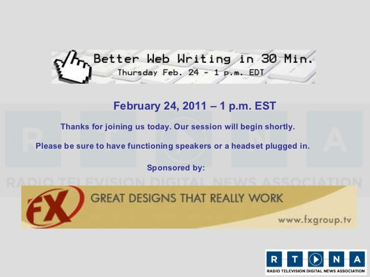 Thanks for joining us today. Our session will begin shortly. February 24, 2011 – 1 p.m. EST Please be sure to have functio...