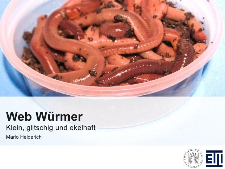 Web Würmer Klein, glitschig und ekelhaft Mario Heiderich