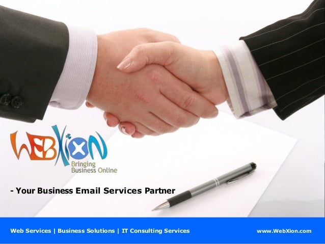 - Your Business Email Services Partner  Web Services | Business Solutions | IT Consulting Services  www.WebXion.com