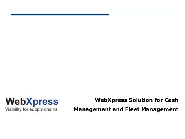 WebXpress Solution for CashManagement and Fleet Management