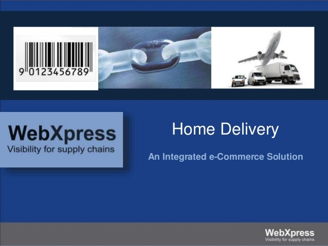 Home Delivery An Integrated e-Commerce Solution