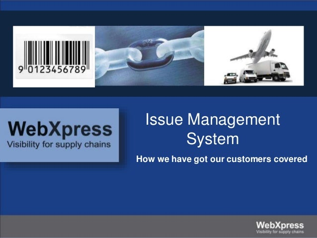 Issue Management System How we have got our customers covered