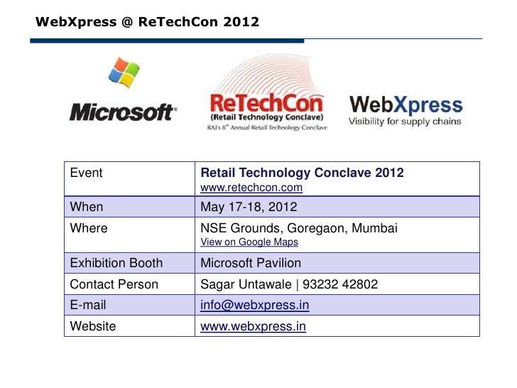 WebXpress @ ReTechCon 2012   Event              Retail Technology Conclave 2012                      www.retechcon.com   W...
