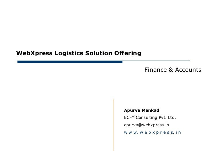 May 30, 2012     WebXpress Logistics Solution Offering                                              Finance & Accounts    ...