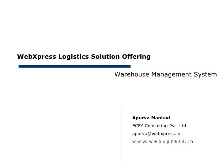May 15, 2012     WebXpress Logistics Solution Offering                               Warehouse Management System          ...