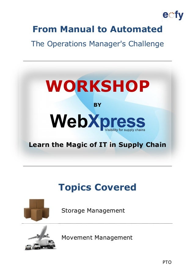 PTO From Manual to Automated The Operations Manager's Challenge WORKSHOP BY Learn the Magic of IT in Supply Chain Topics C...
