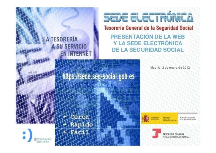 PRESENTACIÓN DE LA WEB                                                 Y LA SEDE ELECTRÓNICA                              ...