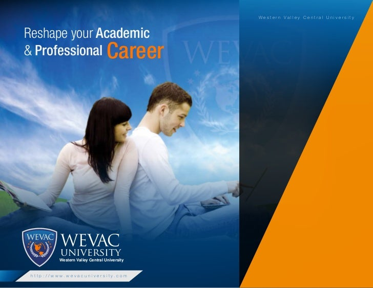 Western Valley Central UniversityReshape your Academic& Professional Career                 Western Valley Central Univers...