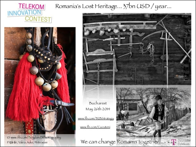 Romania's Lost Heritage... 37bn USD / year... We can change Romania together... www.fb.com/B2BStrategy www.fb.com/Cucuteni...