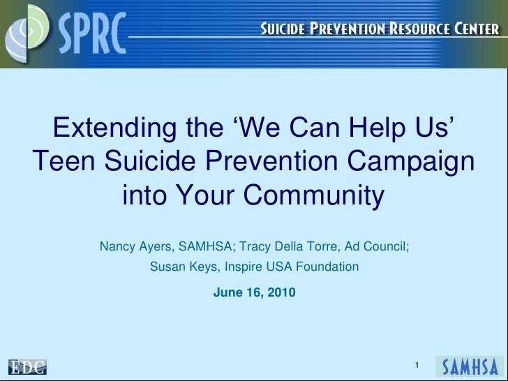 Extending the 'We Can Help Us' Teen Suicide Prevention Campaign into Your Community<br />Nancy Ayers, SAMHSA; Tracy Della ...