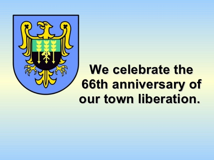 We celebrate the 66th anniversary of our town liberation.