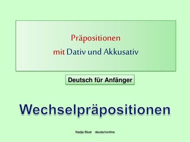 Präpositionen mitDativ und Akkusativ Deutsch für Anfänger Nadja Blust deutschonline