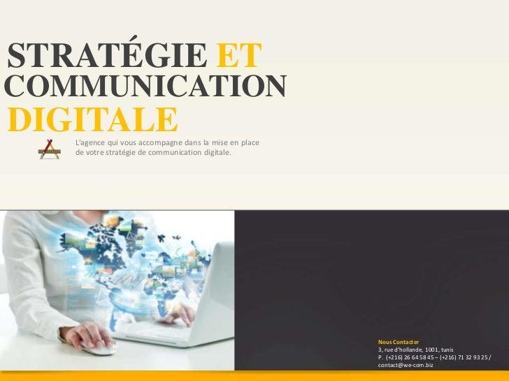 STRATÉGIE ETCOMMUNICATIONDIGITALE   Lagence qui vous accompagne dans la mise en place   de votre stratégie de communicatio...
