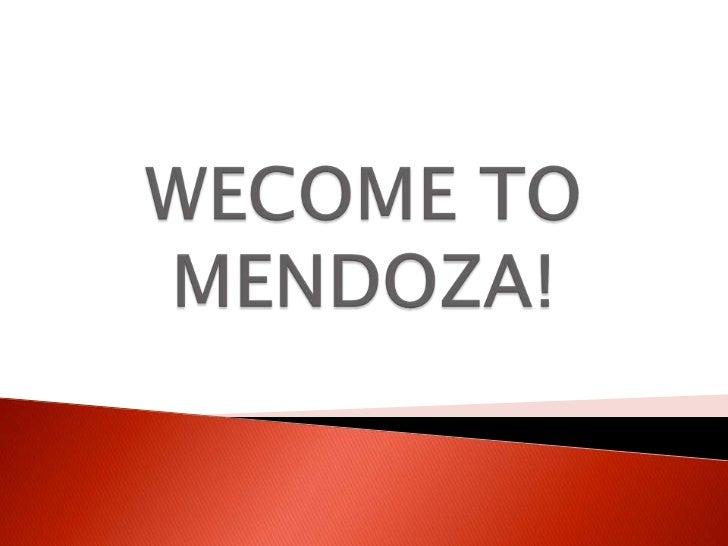WECOME TO MENDOZA!<br />