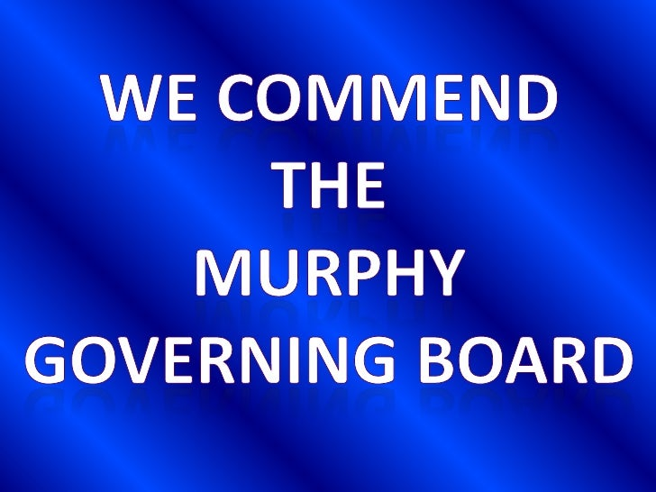 The Way Murphy Governing Board Voted:    Raymond M. Rodriguez      Yes   Theresa M. Grimes         Yes   Arthur V. Murillo...