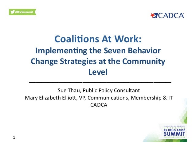 Coali&ons  At  Work:     Implemen&ng  the  Seven  Behavior   Change  Strategies  at  the  Communit...
