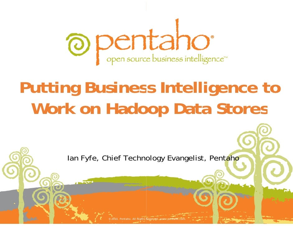 Putting Business Intelligence to Work on Hadoop Data Stores