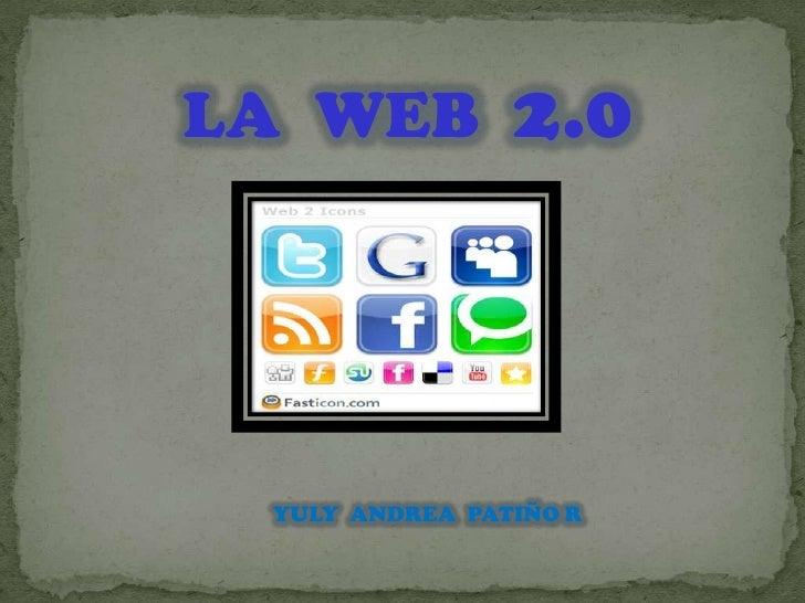 LA WEB 2.0 YULY ANDREA PATIÑO R