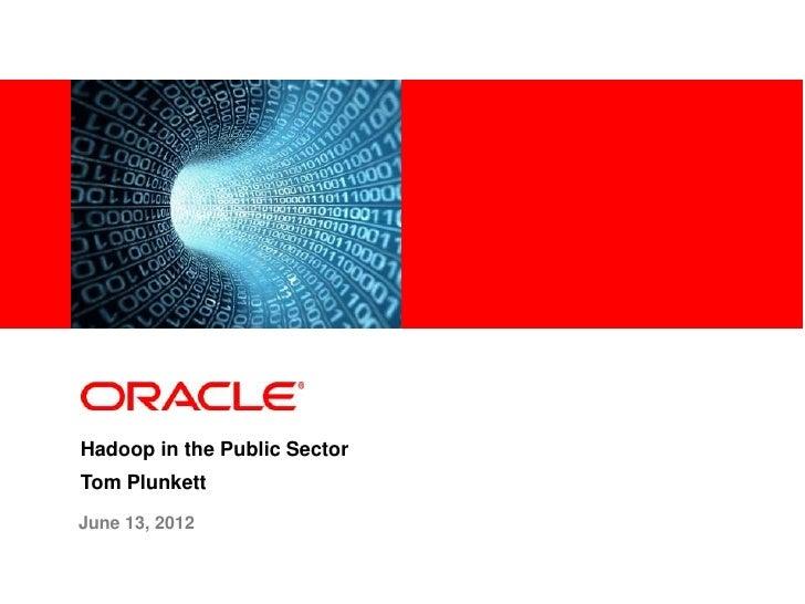 Industry specific cover imageHadoop in the Public SectorTom PlunkettJune 13, 2012