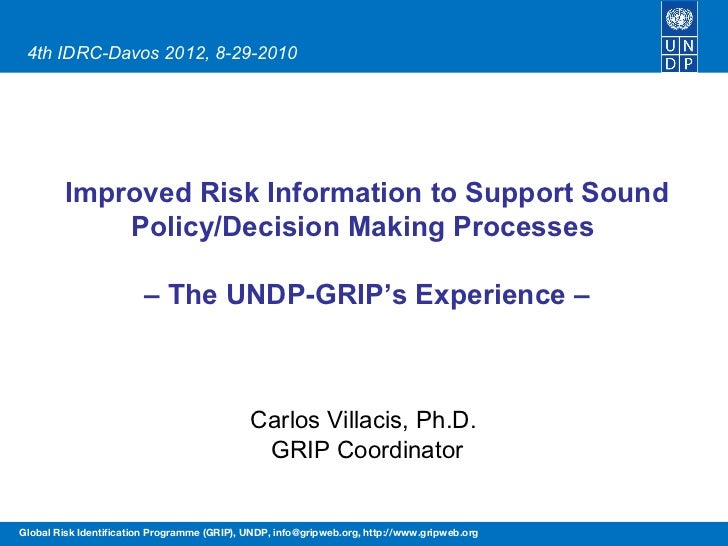 4th IDRC-Davos 2012, 8-29-2010        Improved Risk Information to Support Sound            Policy/Decision Making Process...