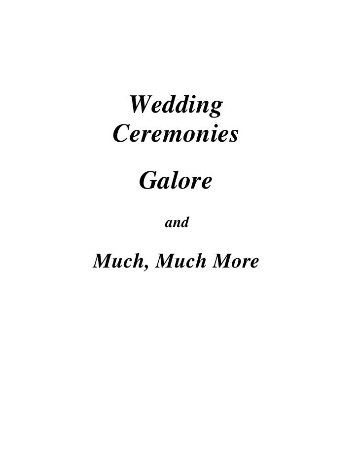 Wedding  Ceremonies     Galore       and  Much, Much More