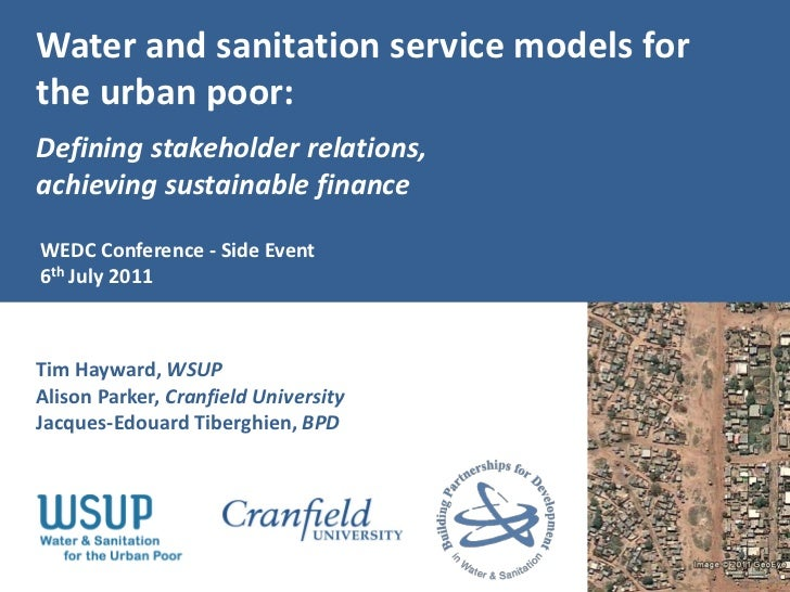 Water and sanitation service models forthe urban poor:Defining stakeholder relations,achieving sustainable financeWEDC Con...