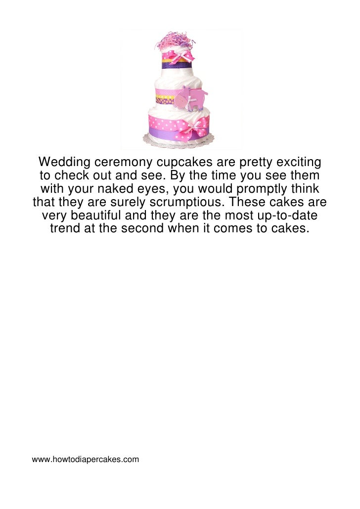 Wedding ceremony cupcakes are pretty exciting to check out and see. By the time you see them  with your naked eyes, you wo...