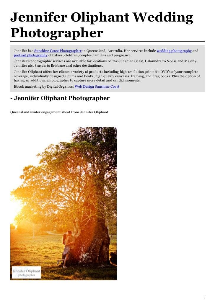 Jennifer Oliphant WeddingPhotographer  Jennifer is a Sunshine Coast Photographer in Queensland, Australia. Her services in...